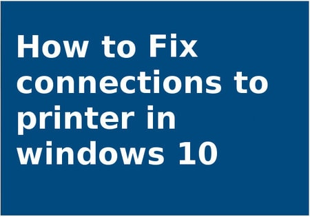 fix connections to printer in windows 10