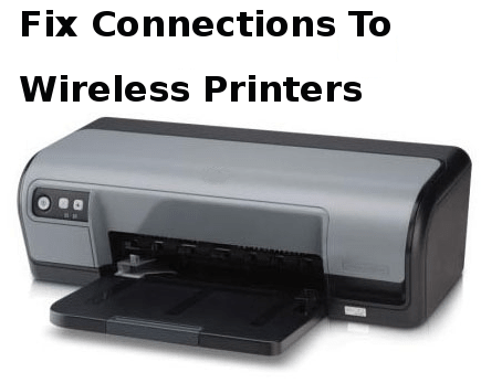 fix connections to wireless printers