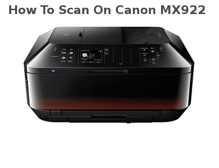 how to scan on canon mx922