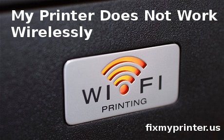 my printer does not work wirelessly
