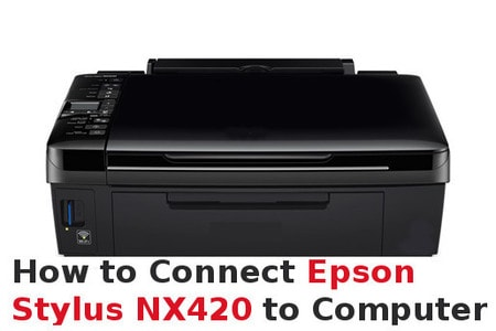 how to connect epson stylus nx420 to computer