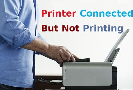 printer connected but won't printing
