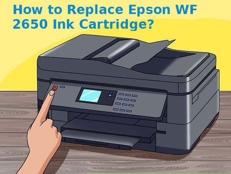 how to replace epson wf 2650 ink cartridge