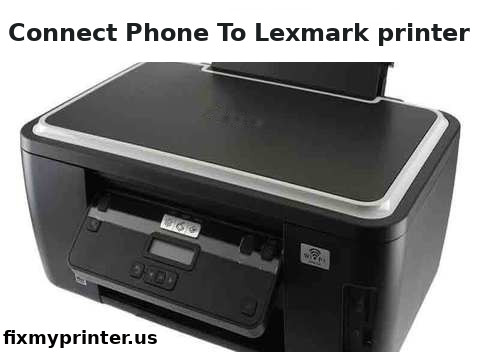 connect phone to lexmark printer