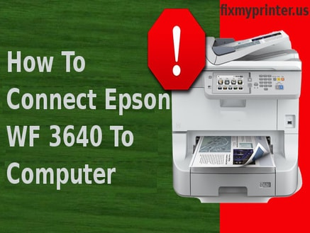 how to connect epson wf 3640 to computer