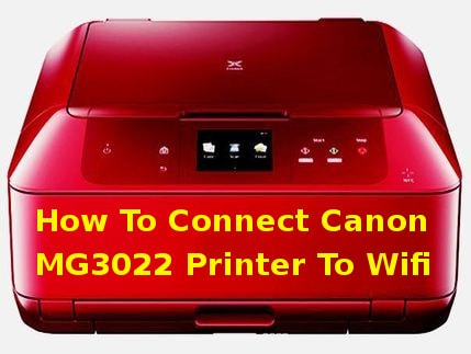 how to connect canon mg3022 printer to wifi