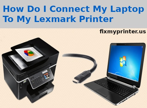 how do i connect my laptop to my lexmark printer
