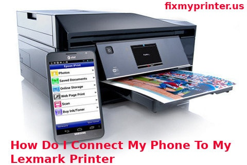 how do I connect my phone to my lexmark printer