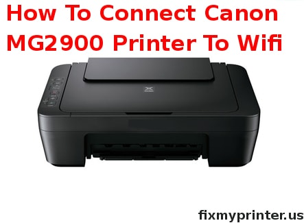 how to connect canon mg2900 printer to wifi