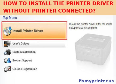 how to install printer driver without printer connected