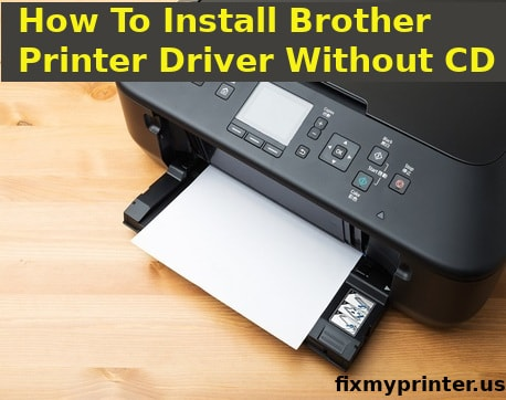 how to install brother printer driver without cd