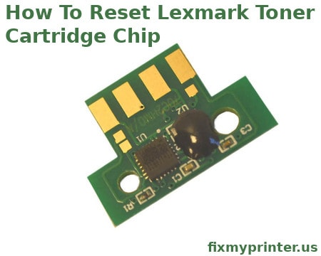 how to reset Lexmark toner cartridge chip