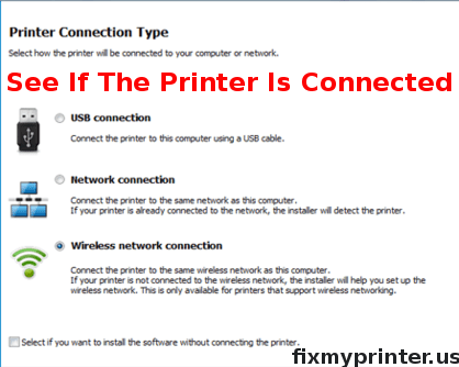 see if the printer is connected