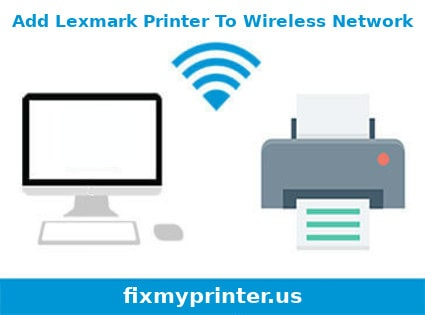 add lexmark printer to wireless network