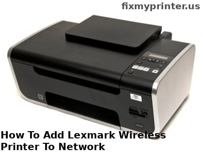 how to add lexmark wireless printer to network
