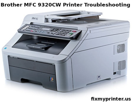 brother mfc 9320cw printer troubleshooting