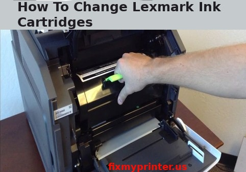 how to change lexmark ink cartridges