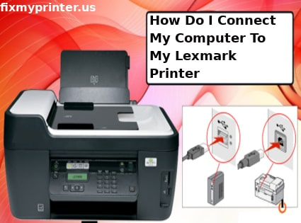 how do i connect my computer to my lexmark printer
