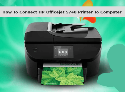how to connect hp officejet 5740 printer to computer