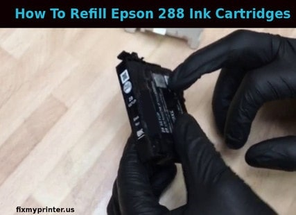 how to refill Epson 288 ink cartridges