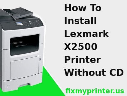 how to install lexmark x2500 printer without cd
