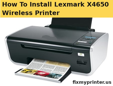 how to install lexmark x4650 wireless