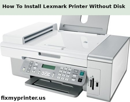 how to install lexmark printer without disk