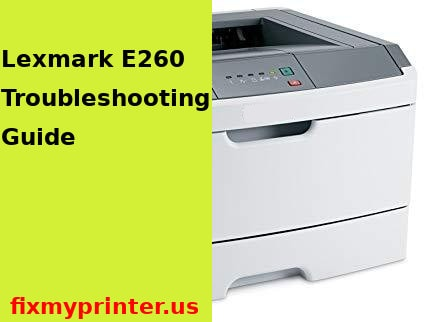 lexmark e260 troubleshooting guide