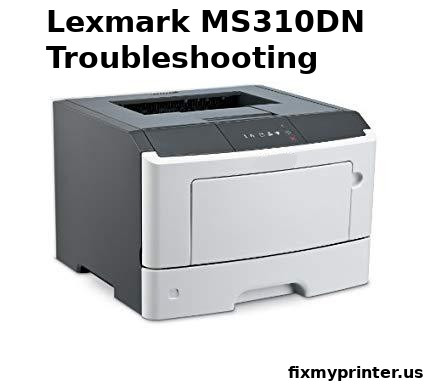 lexmark ms310dn troubleshooting