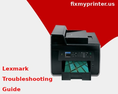 Solved] Lexmark Troubleshooting Guide | FixMyPrinter