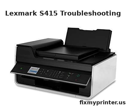 lexmark s415 troubleshooting
