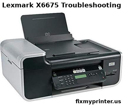lexmark x6675 troubleshooting