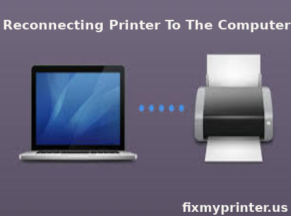 How to reconnect the printer to the computer