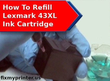 how to refill lexmark 43xl ink cartridge