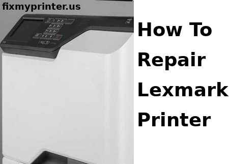 how to repair lexmark printer