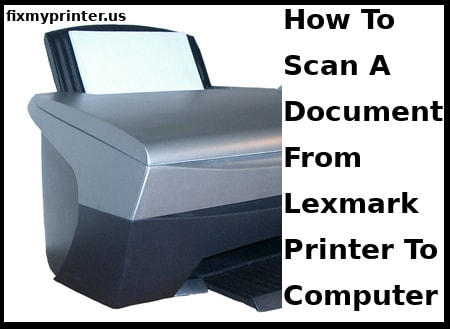 how to scan a document from lexmark printer to computer