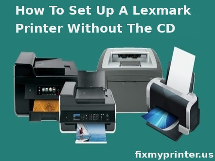 how to set up a lexmark printer without the cd