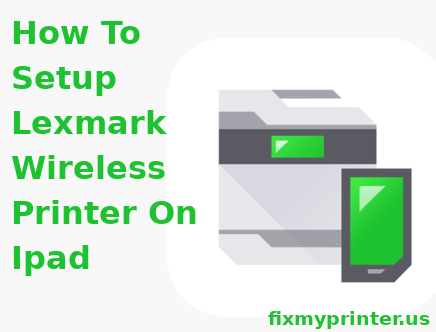 how to setup lexmark wireless printer on ipad
